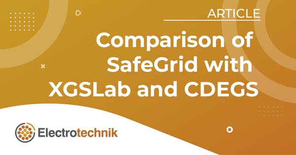 Comparison Of Safegrid with XGSLab and CDEGS - SafeGrid Earthing Software